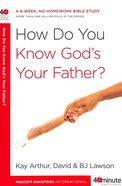 40 Mbs: How Do You Know Gods Your Father (40 Minute Bible Study Series)