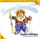 Snowy Mountains (#04 in Alenander The Aviators Aussie Adventure Series)