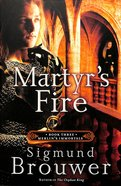 Martyrs Fire (#03 in Merlins Immortals Series)