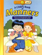 A Childs Book of Manners (Happy Day Level 2 Beginning Readers Series)