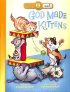 God Made Kittens (Happy Day Level 1 Pre-readers Series)