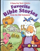 Favorite Bible Stories From the Old Testament (Happy Day: Bible Stories Series)