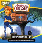 Aio Sampler: Bothersome Bullies (Adventures In Odyssey Audio Series)