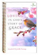 Loving in Gods Story of Grace (#03 in Living Story Series)