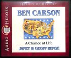 Ben Carson - a Chance At Life (Unabridged, 4 CDS) (Heroes Of History Series)