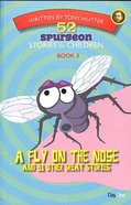 A Fly on the Nose and 51 Other Great Stories (#03 in 52 Spurgeon Stories For Children Series)