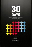 30 Days: A Thirty Day Practical Introduction to Reading the Bible (Alpha North American Series)