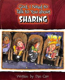 Sharing (God, I Need To Talk To You About Series)