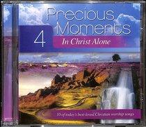 Precious Moments #04: In Christ Alone