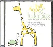 Faith Hope & Lullabies: Worship
