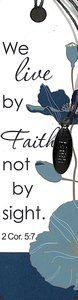 Bookmark With Charm: We Live By Faith, 2 Cor 5:7