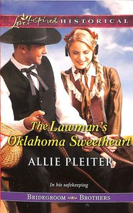 The Lawmans Oklahoma Sweetheart (Bridegroom Brothers) (Love Inspired Series Historical)