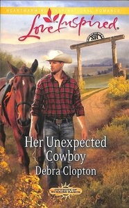 Her Unexpected Cowboy (Cowboys of Sunrise Ranch) (Love Inspired Series)