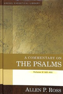 A Commentary on the Psalms 42-89  (Volume 2) (Kregel Exegetical Library Series)