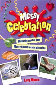 Messy Celebration (Messy Church Series)