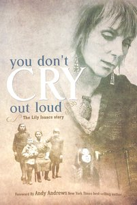 You Dont Cry Out Loud: The Lily Isaacs Story