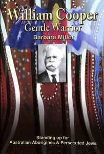 William Cooper, Gentle Warrior
