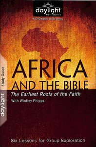 Africa and the Bible : The Earliest Roots of the Faith (Study Guide) (Daylight Bible Study Series)