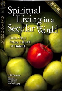 Spiritual Living in a Secular World (Discovery Series Bible Study)