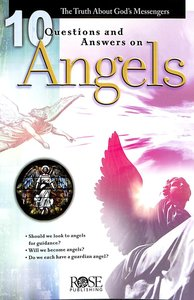 10 Questions and Answers on Angels (Rose Guide Series)