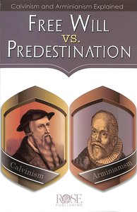 Free Will Vs. Predestination (Rose Guide Series)