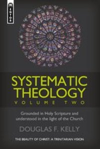 Systematic Theology #02: The Beauty of Christ - a Trinitarian Vision