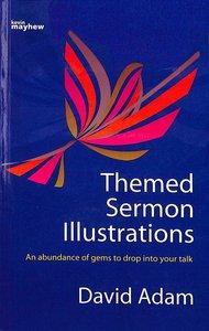 Themed Sermon Illustrations