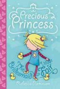 The Bridesmaid & Village Fair (Precious Princess Series)