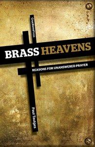 Brass Heavens: Reasons For Unanswered Prayer