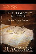 1 & 2 Timothy & Titus (Encounters With God Series)