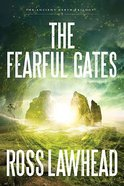 The Fearful Gates (#03 in The Ancient Earth Trilogy Series)