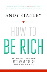 How to Be Rich: Its Not What You Have. Its What You Do With What You Have.