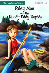 Riley Mae and the Ready Eddy Rapids (Faithgirlz! Good News Shoes Series)