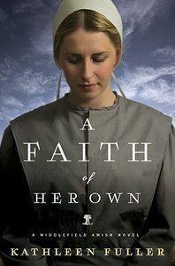 A Faith of Her Own (Middlefield Amish Novel Series)