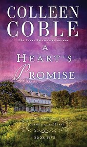 A Hearts Promise (#05 in Journey Of The Heart Series)
