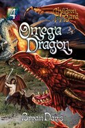 Omega Dragon (#04 in Children Of The Bard Series)