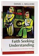 Faith Seeking Understanding : An Introduction To Christian Theology (3rd Edition)