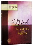 Mark - Miracles And Mercy (The Passion Translation Series)