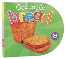 God Made Bread