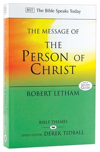 Message of the Person of Christ, The: The Word Made Flesh (Bible Speaks Today Themes Series)