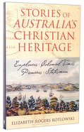 Stories of Australias Christian Heritage