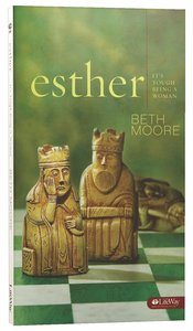 Esther: Its Tough Being a Woman (Beth Moore Bible Study Series)