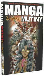 Mutiny: Angels and Mankind in Open Rebellion (#03 in Manga Books For Teens Series)