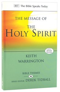 The Message of the Holy Spirit (Bible Speaks Today Themes Series)