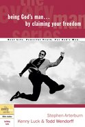 Every Man Bss: Being Gods Man By Claiming Your Freedom (Every Man Bible Studies Series)