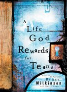 A Life God Rewards For Teens (#03 in Breakthrough For Teens Series)