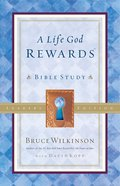 A Life God Rewards (Leaders Edition) (#03 in Breakthrough Series)