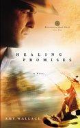 Healing Promises (#02 in Defenders Of Hope Series)