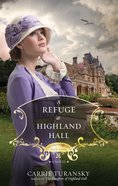 A Refuge At Highland Hall (#03 in Edwardian Brides Series)