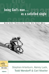 Every Man Bss: Being Gods Man as a Satisfied Single (Every Man Bible Studies Series)